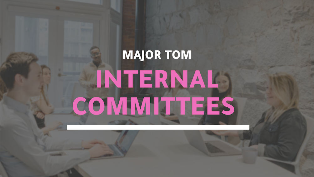 Leveraging Major Tom's expertise with committees
